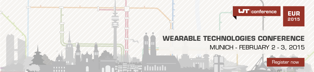 http://www.wearable-technologies.com/events/14th-wearable-technologies-conference-2015-i-europe