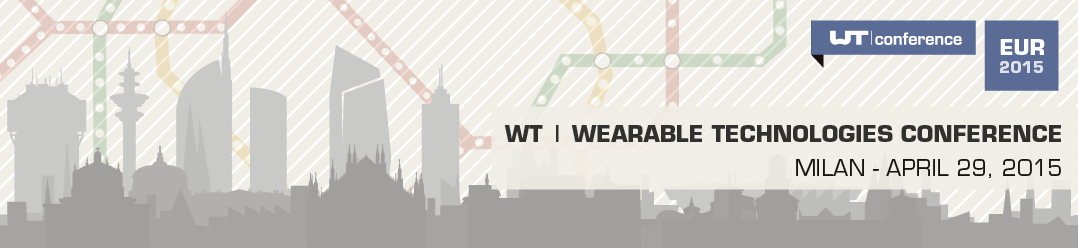 http://www.wearable-technologies.com/events/wearable-technologies-conference-2015-milan