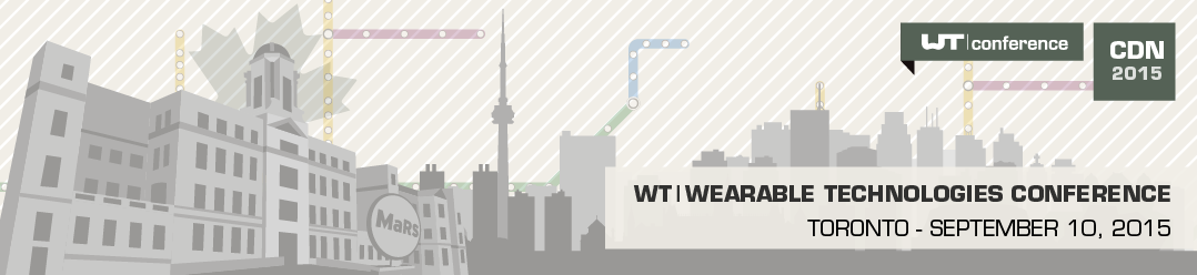 http://www.wearable-technologies.com/events/wt-wearable-technologies-conference-2015-canada