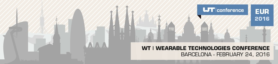 www.wearable-technologies.com/events/wt-wearable-technologies-conference-2016-europe-barcelona/